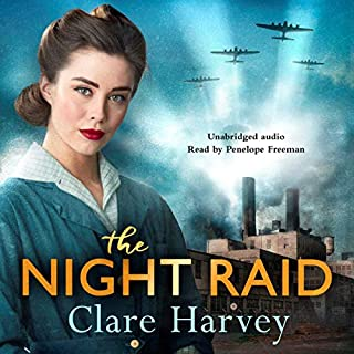 The Night Raid                   By:                                                                                                                                 Clare Harvey                               Narrated by:                                                                                                                                 Penelope Freeman                      Length: 10 hrs and 34 mins     6 ratings     Overall 4.8