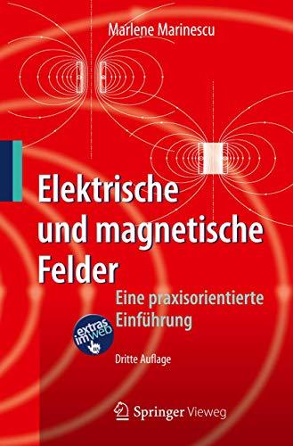 Elektrische und magnetische Felder: Eine praxisorientierte Einführung