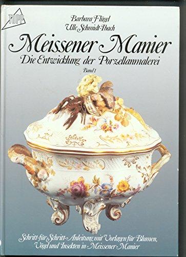 Die Entwicklung der Porzellanmalerei I. Meissener Manier