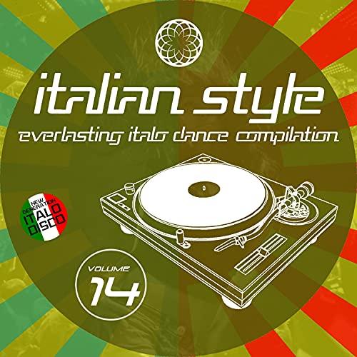 Italian Style Everlasting Italo Dance Compilation, Vol. 14