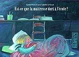 Est-ce que la maîtresse dort à l'école ? - Ecole des Loisirs - 05/03/2014