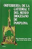 Orfebrería Catedral - Museo de Pamplona (Fuera de Colección)