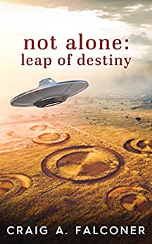 Not Alone: Leap of Destiny by [Craig A. Falconer]