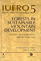 Forests in Sustainable Mountain Development: A State of Knowledge Report for 2000, Task Force on Forests in Sustainable Mountain Development (Iufro Research Series, 4.)