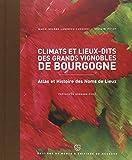 Climats et lieux-dits des grands vignobles de Bourgogne - Atlas et Histoire des Noms de Lieux