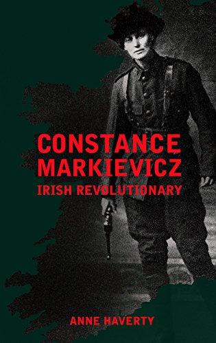 Constance Markievicz: Irish Revolutionary