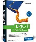 LPIC-1: Sicher zur erfolgreichen Linux-Zertifizierung. Aktuell zu den Prüfungszielen von 2018 (Version 5).