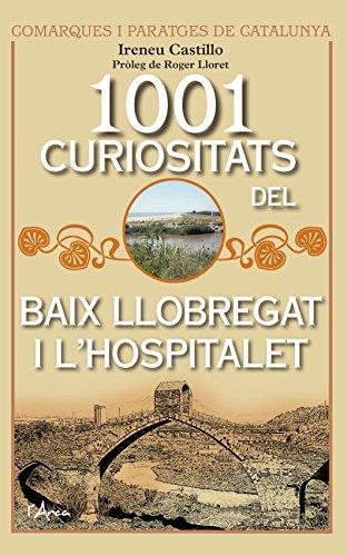 1001 Curiositats del Baix Llobregat i L