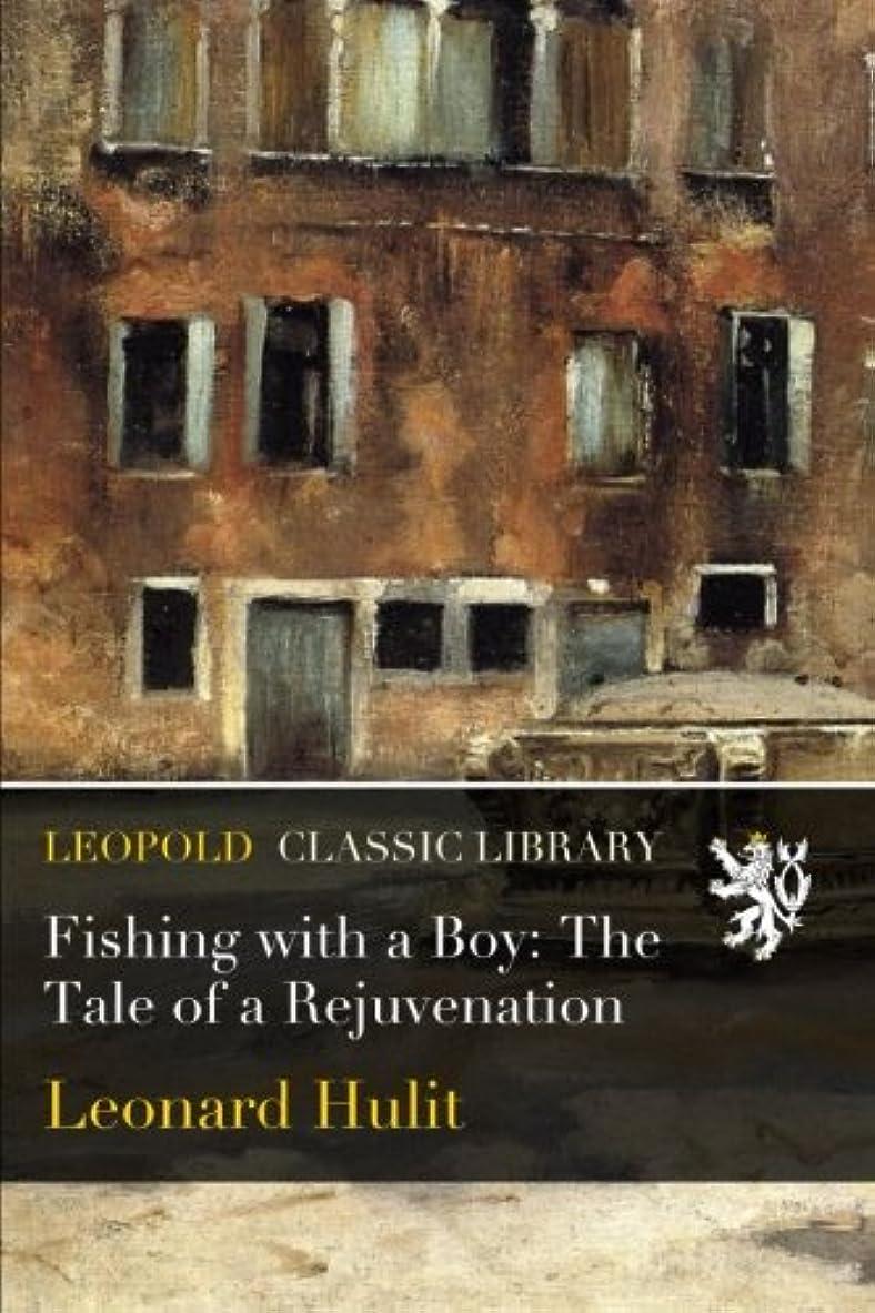ラウンジ妊娠した経験者Fishing with a Boy: The Tale of a Rejuvenation