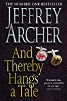 And Thereby Hangs a Tale by Archer Jeffrey Archer(2010-11-01)