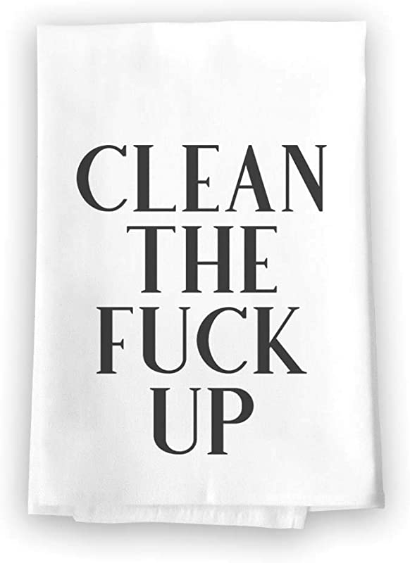 Honey Dew Gifts Funny Inappropriate Kitchen Towels Clean The Fuck Up Flour Sack Towel 27 Inch By 27 Inch 100 Cotton Highly Absorbent Multi Purpose Kitchen Dish Towel