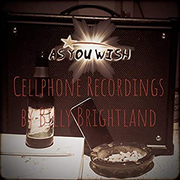 Cellphone Recordings by Billy Brightland