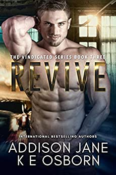 Revive (The Vindicated Series Book 3) by [Addison Jane, K E Osborn]