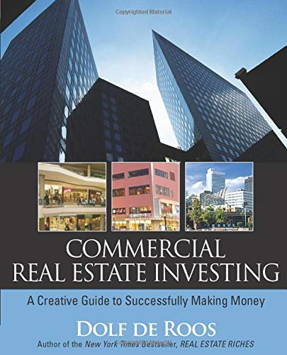 Real Estate Investing Books! - Commercial Real Estate Investing: A Creative Guide to Succesfully Making Money