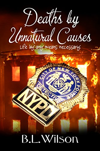 Book: Deaths by Unnatural Causes - life by any means necessary by B.L. Wilson