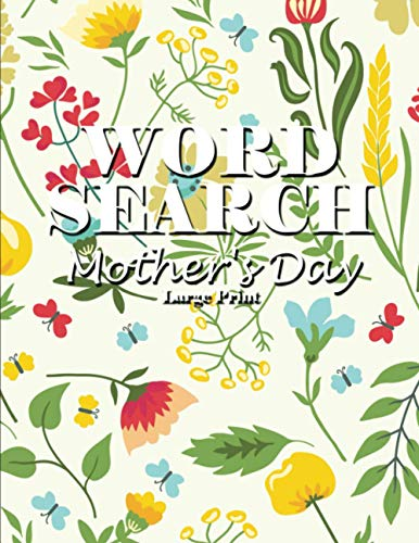 Mother's Day Word Search Puzzle Book: Activity Word Search Large Print Workbook Gift for Mom with Yellow Green Mix