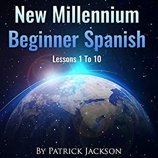 New Millennium Beginner Spanish How to Learn Spanish for the Web, Technology, Social Media, Veganism and Uber Transportation                   By:                                                                                                                                 Patrick Jackson                               Narrated by:                                                                                                                                 Jose Rivera,                                                                                        Juan Martinez,                                                                                        Jessica Ramos                      Length: 4 hrs and 59 mins     9 ratings     Overall 4.7