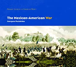 The Mexican-American War (Primary Sources of American Wars)