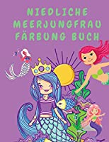 Niedliche Meerjungfrau Faerbung Buch: Malbuch fuer Maedchen - Malbuecher fuer Kinder - Malbuch fuer Kinder - Meerjungfrauen-Malbuch - Niedliche Maedchen-Malbuecher
