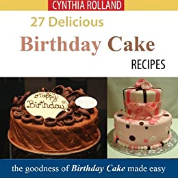 Pleasing 27 Delicious Birthday Cake Recipes Kindle Edition By Rolland Funny Birthday Cards Online Overcheapnameinfo