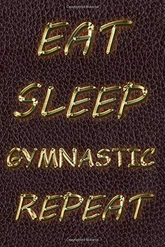 Eat Sleep Gymnastic Repeat: Gymnastic Planner of all Years, Notes, Goals, Contact Log & Password Log and gift notebook With the flag of America And ... and dream in the land of dreams and sports.