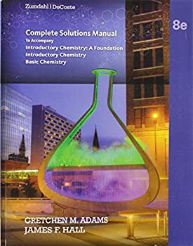 Complete Solutions Manual Introductory Chemistry  A Foundation Introductory Chemistry Basic Chemistry Eighth Edition Steven S Zumdahl Donald