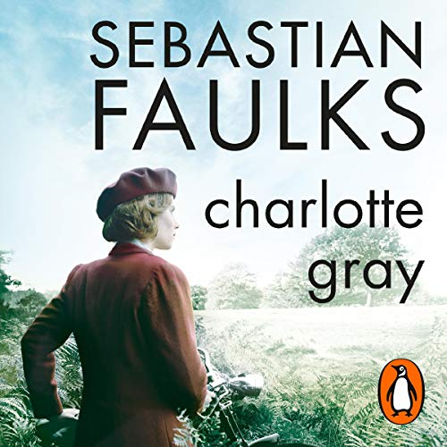 Charlotte Gray                   By:                                                                                                                                 Sebastian Faulks                               Narrated by:                                                                                                                                 Samuel West                      Length: 5 hrs and 54 mins     19 ratings     Overall 4.1