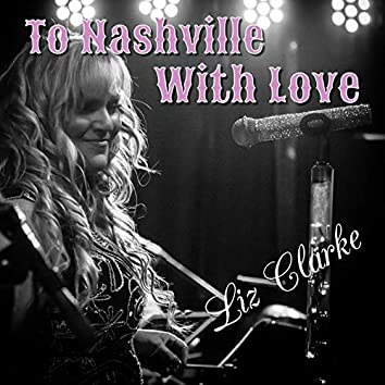 To Nashville With Love