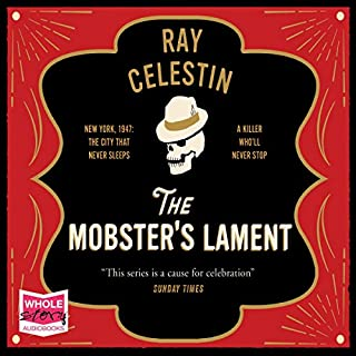 The Mobster's Lament                   By:                                                                                                                                 Ray Celestin                               Narrated by:                                                                                                                                 Christopher Ragland                      Length: 16 hrs and 35 mins     3 ratings     Overall 4.7