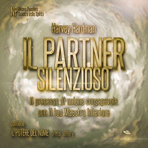 Il Partner Silenzioso: Il processo di unione consapevole con il tuo Maestro Interiore | Harvey Hardman