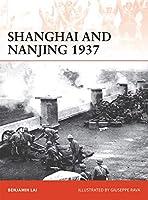 Shanghai and Nanjing 1937: Massacre on the Yangtze (Campaign Series)
