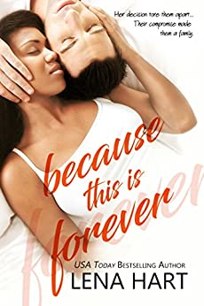 Because This Is Forever (To Be Loved Book 3) by [Lena Hart]