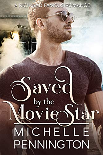 Saved by the Movie Star (Rich and Famous Romance Book 2)