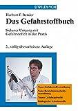 Das Gefahrstoffbuch: Sicherer Umgang mit Gefahrstoffen in der Praxis: Sicherer Umgang Mit Gefahrstoffen in Der Praxis 2nd Edition, Completely Revised