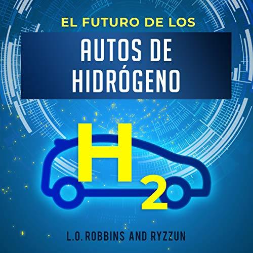 El Futuro de los Autos de Hidrógenos [The Future of Hydrogen Cars] cover art