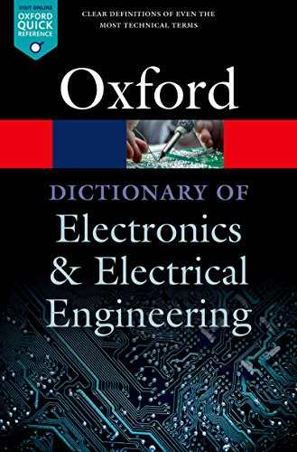 A Dictionary of Electronics and Electrical Engineering (Oxford Quick...