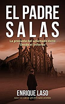 """EL PADRE SALAS: La precuela de """"Desde el Infierno"""" de [Enrique Laso]"""
