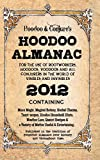 Hoodoo Almanac 2012: For the Use of Rootworkers, Hoodoos, Voodoos and All Conjurers in the World of Visibles and Invisibles