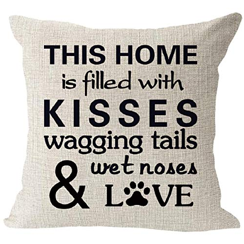 huangdd This Home is Filled with Kisses Wagging Tail Wet Nose Love Dog Pillow Covers ,Cotton Linen Square Waist Pillow Case for Sofa Couch 18'x 18'