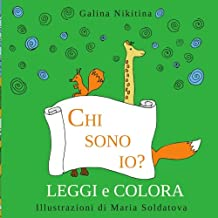 Chi sono io?: da leggere e colorare - Prime letture - Edizione Italiana - Italian edition