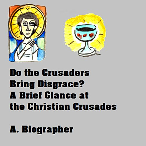 Do the Crusaders Bring Disgrace? audiobook cover art