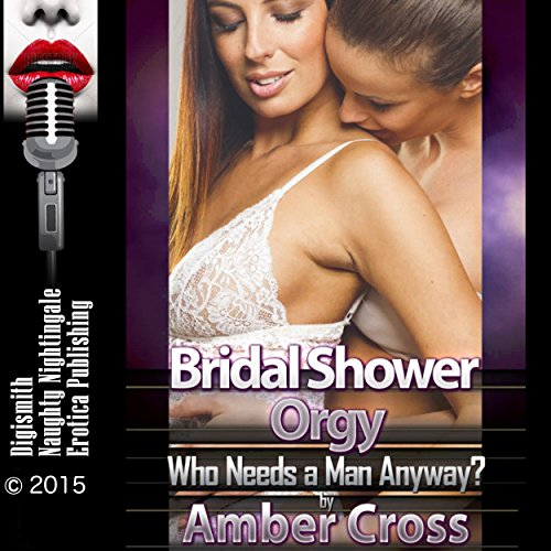 Bridal Shower Orgy: Who Needs a Man Anyway? audiobook cover art