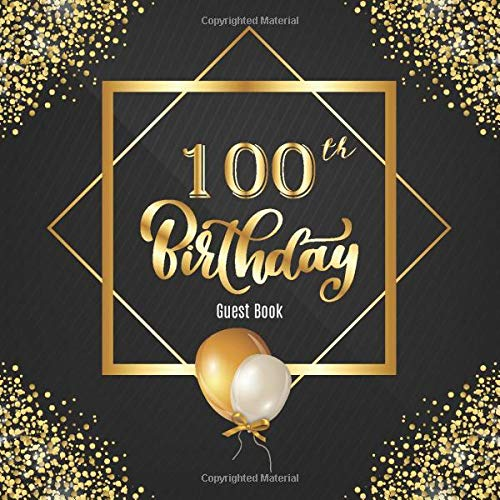 100th Birthday Guest Book: Messages And Bonus Gift Log | 100th Birthday Party Celebration Guest Book For Visitors Family and Friends To Write Best ... In Guests (Birthday Celebration Guestbook)