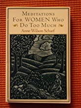 Meditations for Women Who Do Too Much, First Edition