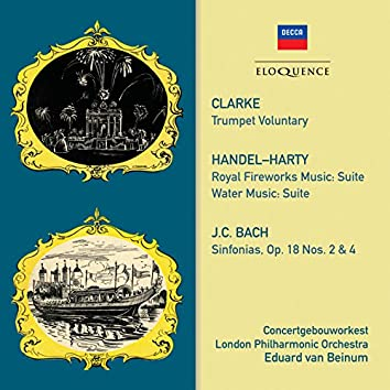 Clarke: Trumpet Voluntary · Handel: Royal Fireworks Music / Water Music · JC Bach: Symphonies