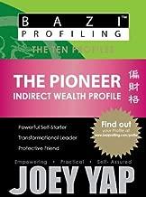 BaZi Profiling Series - The Pioneer (Indirect Wealth Profile) (BaZi Profiling Series - The Ten Profiles)