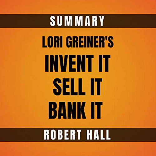 Couverture de Summary: Lori Greiner's Invent It, Sell It, Bank It!