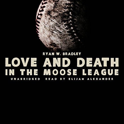 Love and Death in the Moose League audiobook cover art
