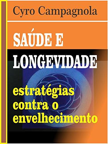 SAUDE E LONGEVIDADE: Estratégias contra o Envelhecimento