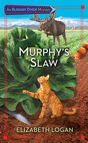 Murphy's Slaw (An Alaskan Diner Mystery Book 3) by [Elizabeth Logan]
